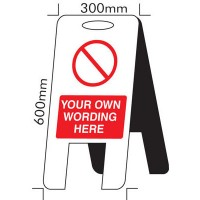 Custom self standing prohibition sign