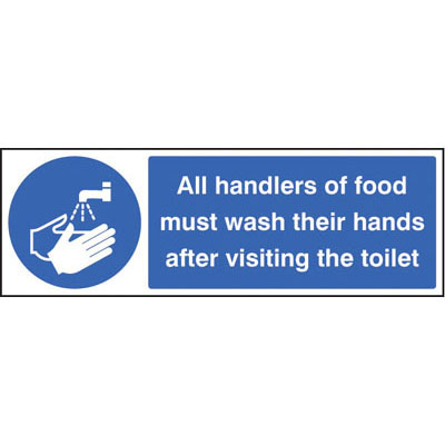 All Handlers Of Food Must Wash Their Hands After Visiting